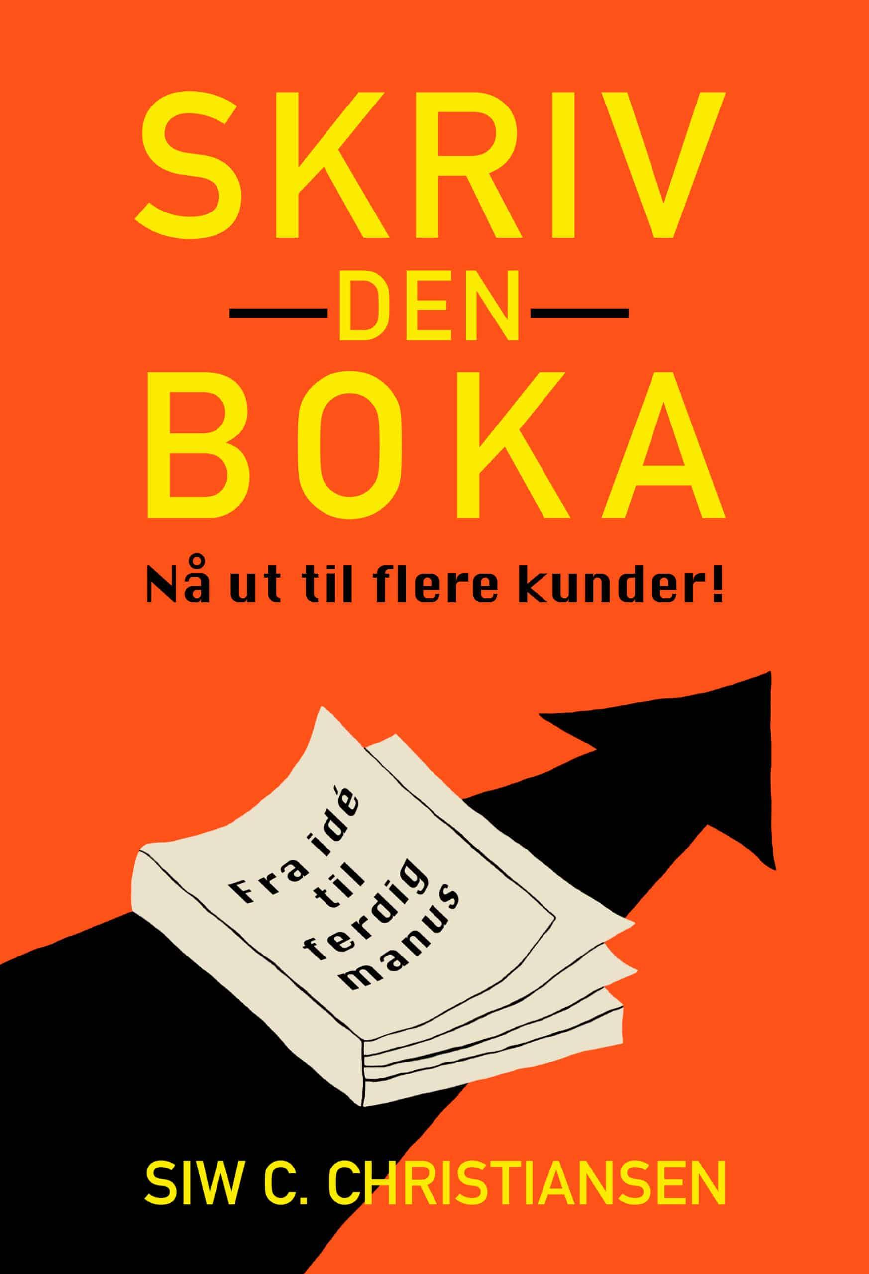 """Boka """"Skriv den boka"""" av forfatter Siw C. Christiansen"""