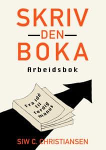 """Arbeidsboka til """"Skriv den boka"""" av forfatter Siw C. Christiansen"""