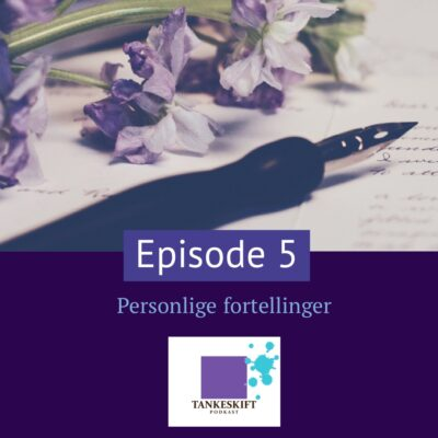Episode 5 Personlige fortellinger