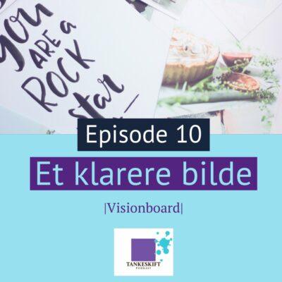 Episode 10 Et klarere bilde | Visionboards